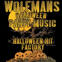 Wolfman's Halloween Party Music — Halloween Hit Factory