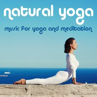 Natural Yoga: Music for Yoga and Meditation — сборник