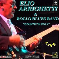 Country' N Folk — Elio Arrighetti, La Rollo Blues Band