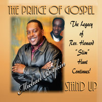 "Stand Up — ""The Prince of Gospel"" Michael Boykin"