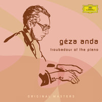 Géza Anda: Troubadour Of The Piano — Geza Anda, Géza Anda [Piano]