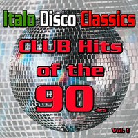 Italo Disco Classics: Dance Hits of the 90-ies, Vol. 1 — сборник