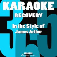 Recovery (In the Style of James Arthur) - Single — Karaoke 365