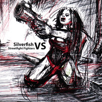 Silverfish V/S Streetfight Fighters — Silverfish