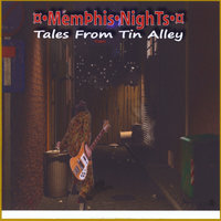 Tales From Tin Alley — Memphis Nights