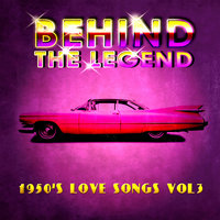 Behind The Legend - 50's Love Songs Vol 3 — сборник