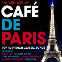 The Very Best of Café De Paris - Top 40 French Classic Songs — сборник