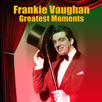 Greatest Moments — Frankie Vaughan