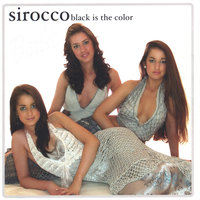 Black is the Color — Sirocco