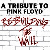 Re-Building The Wall - A Tribute To Pink Floyd — сборник