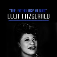 The Anthology Album — Ella Fitzgerald, Louis Armstrong