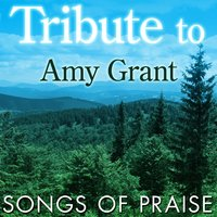 Tribute to Amy Grant: Songs of Praise — The Faith Crew