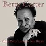 Meets Betty Carter & Ray Bryant