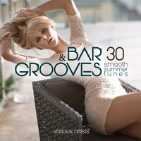 Bar & Grooves (30 Smooth Summer Tunes) — сборник