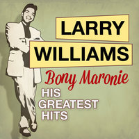 Bony Maronie: His Greatest Hits — Larry Williams