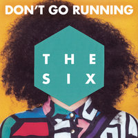 (Don't Go) Running — The Six