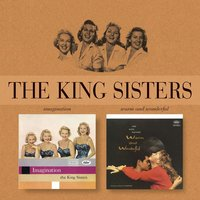 Imagination/Warm And Wonderful — The King Sisters