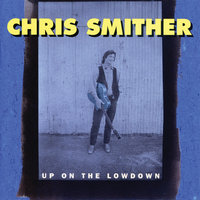 Up On The Lowdown — Chris Smither