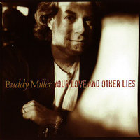 Your Love and Other Lies — Buddy Miller