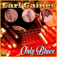 Only Blues — Earl Gaines