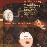 Other Presences — Markus Stockhausen, Jonathan Harvey
