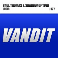 Lucir — Paul Thomas, Shadow Of Two