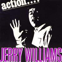 Action ... — Jerry Williams