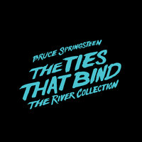 The Ties That Bind: The River Collection — Bruce Springsteen