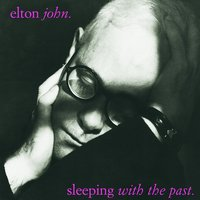 Sleeping With The Past — Elton John