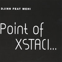 Point Of Xstaci — Djinn, Mehi