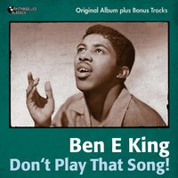 Don't Play That Song — Ben E. King