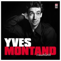 Inoubliable — Yves Montand