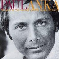 The Best Of The United Artists Years 1973-1977 — Paul Anka