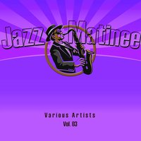 Jazz Matinee, Vol. 3 — сборник