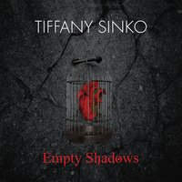 Empty Shadows — Of Eyes That See, Tiffany Sinko