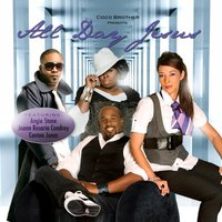 "Coco Brother Presents All Day (feat. Angie Stone, Canton Jones & Joann Rosario Condrey) — Angie Stone, Canton Jones, Joann Rosario Condrey, Cory ""Coco Brother"" Condrey"