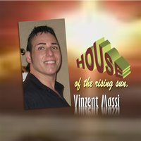 House of the Rising Sun — Vinzent Massi