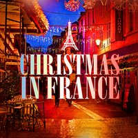 Christmas in France (Famous Xmas Carols and Songs from France) — Santa's Little Singers