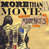 Mistakes — More Than a Movie