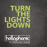 Turn The Lights Down — Hollaphonic, Stephon LaMar