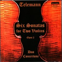 Georg Philipp Telemann, Six Sonatas for Two Violins, Op. 2 — Duo Concertone