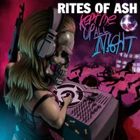 Kept Me up All Night — Rites of Ash