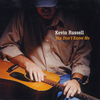 You Don't Know Me — Kevin Russell