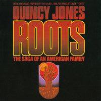 Roots: The Saga Of An American Family — Quincy Jones