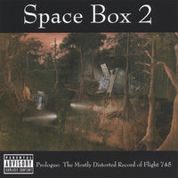 Prologue: The Mostly Distorted Record of Flight 745 — Space Box 2