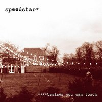 ****Bruises You Can Touch — Speedstar