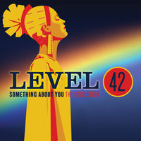 Something About You: The Collection — Level 42