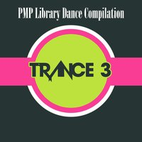 PMP Library Dance Compilation: Trance, Vol. 3 — сборник