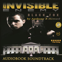 Invisible Enemy: Black Fox Audiobook Soundtrack — Anthony R Howard & Brandon Greene