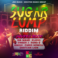 Sugar Lump Riddim (Lovers Rock) — Singer J